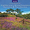 California's Wine Country: Sonoma & Mendocino Audiobook by Lisa Manterfield Narrated by Leesa Williams