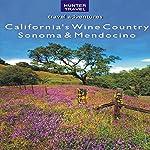 California's Wine Country: Sonoma & Mendocino | Lisa Manterfield