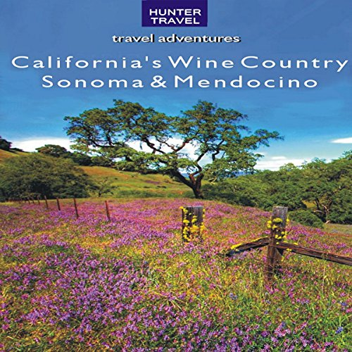 California's Wine Country: Sonoma & Mendocino