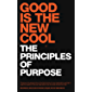 Good Is The New Cool: The Principles Of Purpose