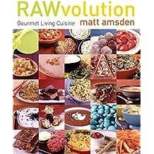 RAWvolution: Gourmet Living Cuisine by Matt Amsden (2006-07-04)