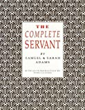 img - for The Complete Servant (Southover Press Historic Cookery and Housekeeping) by Adams, J, Adams, John W, Horn, Cornelia B. (2000) Paperback book / textbook / text book