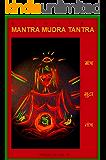 MANTRA MUDRA TANTRA: Revised version (Alchemy)