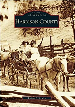 Harrison County (WV) (Images of America) by Robert F. Stealey (2000-09-02)