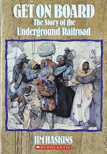 Get on Board: The Story of the Underground Railroad