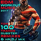EDM Workout Music 2017 Top 100 Trance Dubstep Remixes (3 Hrs Fitness DJ Mix)