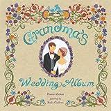 Grandma's Wedding Album, Harriet Ziefert, 1609050584