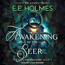Awakening of the Seer: Gateway Trackers, Book 3 Audiobook by E. E. Holmes Narrated by Lyssa Browne