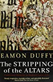 The Stripping of the Altars, Eamon Duffy, 0300108281