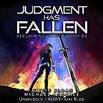 Judgment Has Fallen: Reclaiming Honor, Book 3 | Justin Sloan,Michael Anderle