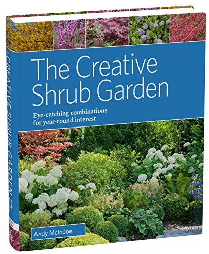 Cheap  The Creative Shrub Garden: Eye-Catching Combinations for Year-Round Interest
