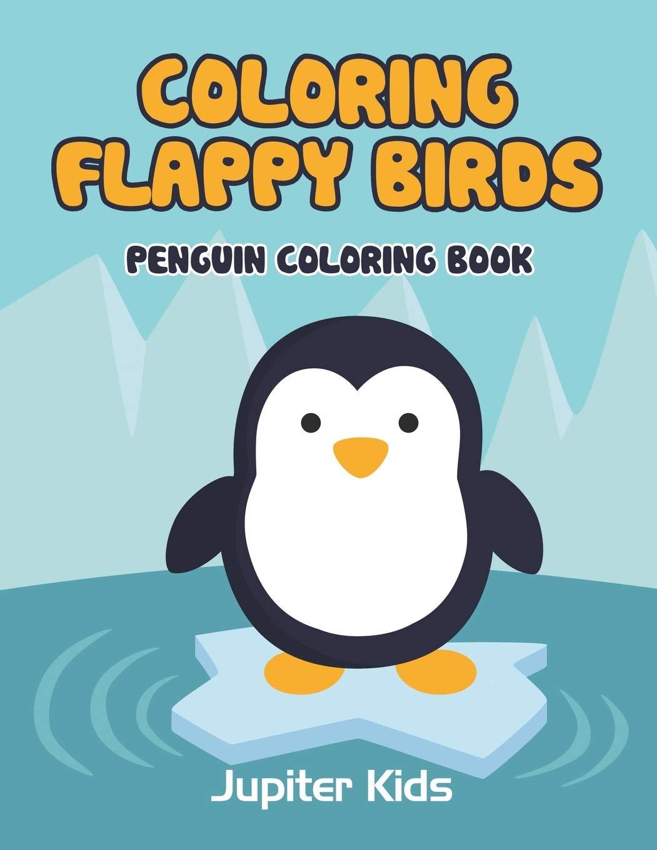 - Amazon.com: Coloring Flappy Birds: Penguin Coloring Book