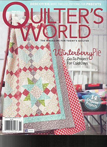 QUILTER'S WORLD, THE MAGAZINE FOR TODAY'S QUILTER WINTER, 2016 WINTERBERRY PIE