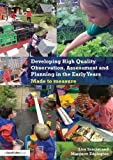 Developing High Quality Observation, Assessment and Planning in the Early Years: Made to Measure
