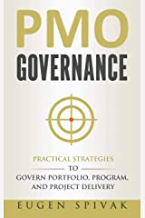 PMO Governance: Practical Strategies to Govern Portfolio, Program, and Project Delivery Hardcover