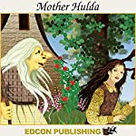 Mother Hulda: Palace in the Sky Classic Children's Tales |  Imperial Players