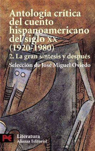 Antologia critica del cuento hispanoamericano del siglo XX. 2. La gran sintesis y despues (COLECCION LITERATURA HISPANOA