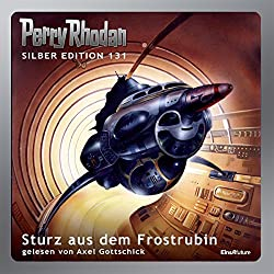 Sturz aus dem Frostrubin (Perry Rhodan Silber Edition 131)