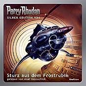 Sturz aus dem Frostrubin (Perry Rhodan Silber Edition 131) | Ernst Vlcek, K. H. Scheer, William Voltz, Hans Kneifel, Marianne Sydow
