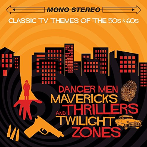 Price comparison product image Danger, Mavericks, Thrillers & Twilight Zones - Classic TV Themes Of The 50s & 60s [ORIGINAL RECORDINGS REMASTERED]