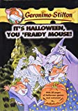 It's Halloween, You 'Fraidy Mouse! (Geronimo Stilton)