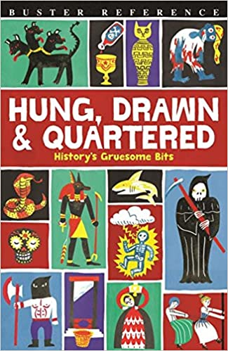 amazon hung drawn and quartered history s gruesome bits clive