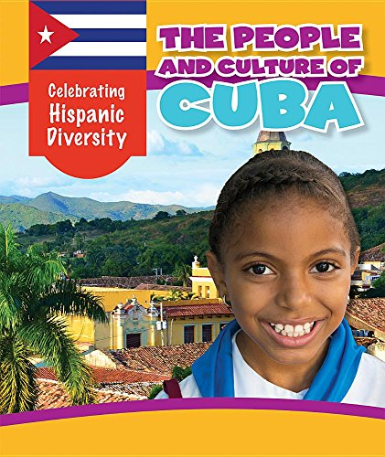 The People and Culture of Cuba (Celebrating Hispanic Diversity)