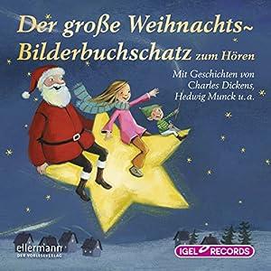 Der große Weihnachts-Bilderbuchschatz zum Hören Audiobook