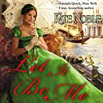 Let It Be Me | Kate Noble