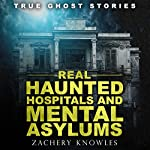 Real Haunted Hospitals and Mental Asylums: True Ghost Stories | Zachery Knowles