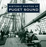Historic Photos of Puget Sound, David Wilma, 1596525444