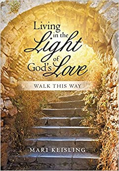 Book Living in the Light of God's Love: Walk This Way