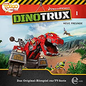 Neue Freunde (Dinotrux 1) Hörspiel