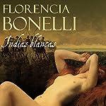 Indias blancas   Florencia Bonelli
