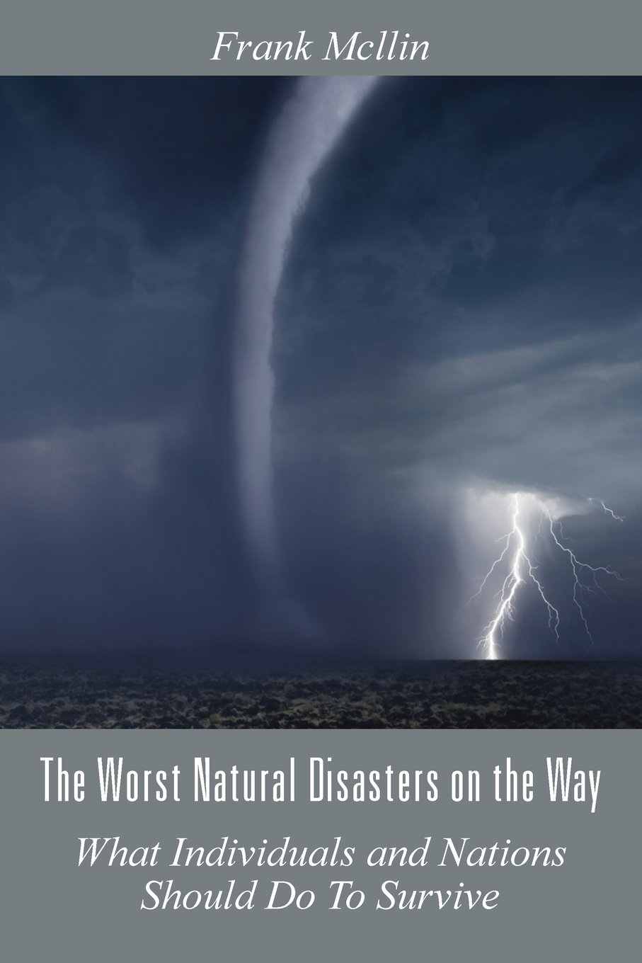 Download The Worst Natural Disasters on the Way: What Individuals and Nations Should Do to Survive pdf epub