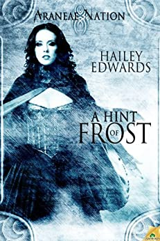 A Hint of Frost: Araneae Nation ( Book One) by [Edwards, Hailey]
