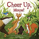 Image of Cheer Up, Mouse!