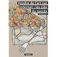 Vendre de l'art sur internet : les clés du succès
