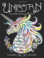 Unicorn Coloring Books for Girls: featuring various Unicorn designs filled with stress relieving patterns.