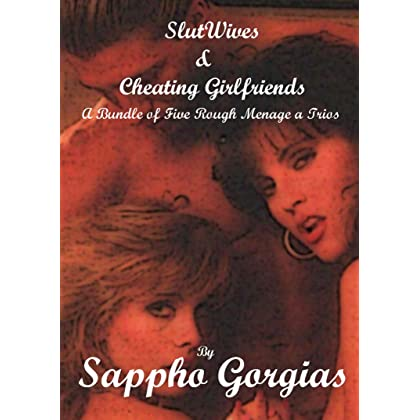 Slut Wives And Cheating Girlfriends A Bundle Of Five Rough Menage A Trios Erotic Short