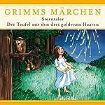 Sterntaler / Der Teufel mit den drei goldenen Haaren (Grimms Märchen)    Brüder Grimm