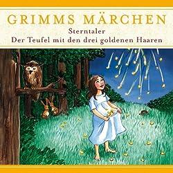 Sterntaler / Der Teufel mit den drei goldenen Haaren (Grimms Märchen)