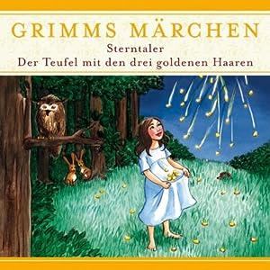 Sterntaler / Der Teufel mit den drei goldenen Haaren (Grimms Märchen) Hörspiel