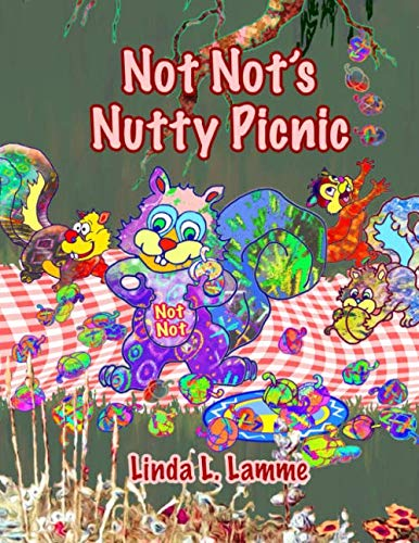 Not Not's Nutty Picnic: Squirrels Love Nutty Parties
