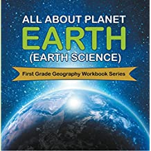 All About Planet Earth (Earth Science) : First Grade Geography Workbook Series