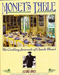 MonetïÃ'Â¿Ã'½s table : the cooking journals of Claude Monet / text by Claire Joyes ; photographs by Jean-Bernard Naudin ; foreword by Joel Robuchon ; [translation by Josephine Bacon]