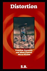 Distortion: Femdom Hypnosis and Mind Control Micro-Fiction Paperback