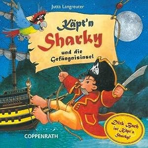 Käpt'n Sharky und die Gefängnisinsel Hörspiel