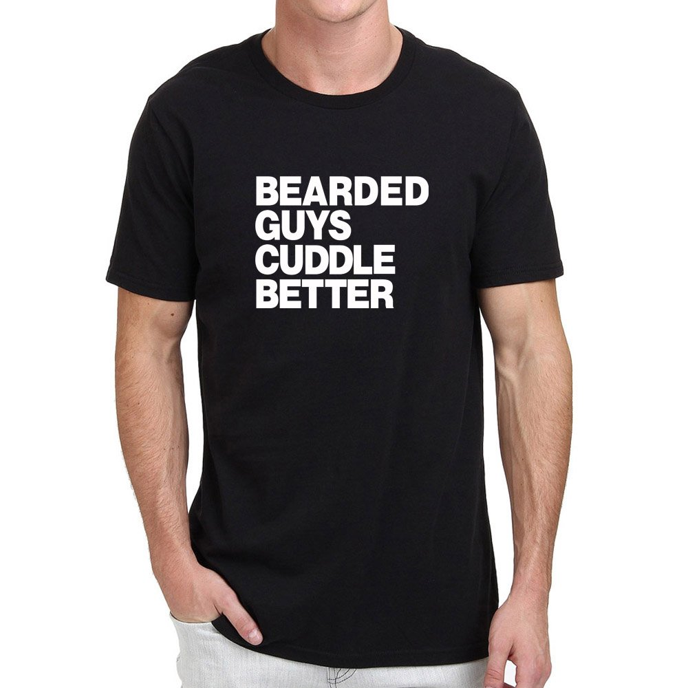 Loo Show Bearded Guys Cuddle Better Casual Crew T Shirts Funny Tee