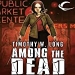 Among the Dead: Among the Living, Book 2 | Timothy W. Long